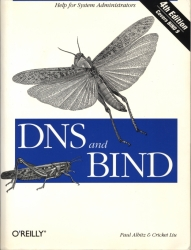 DNS and BIND, Fourth Edition, by Paul Albitz, Cricket Liu, April 16, 2001
